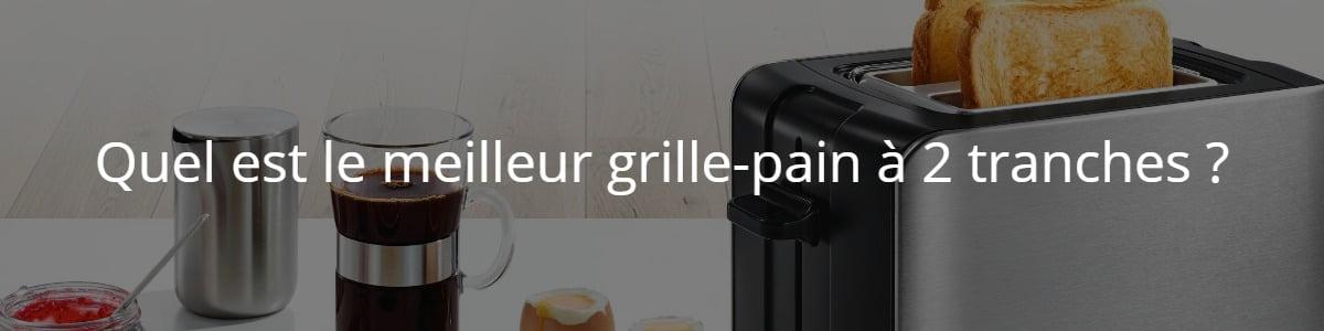 grille-pain à 2 tranches