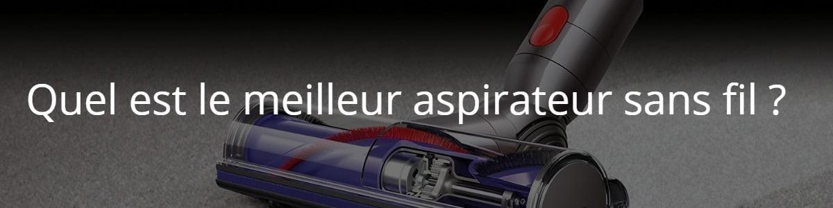 Quel est le meilleur aspirateur sans fil ?