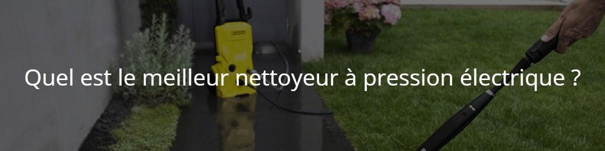Quel est le meilleur nettoyeur à pression électrique ?