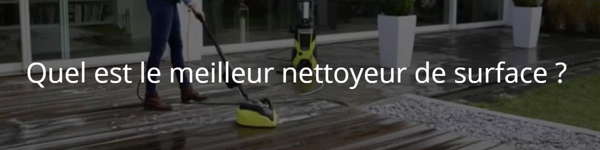 Quel est le meilleur nettoyeur de surface ?