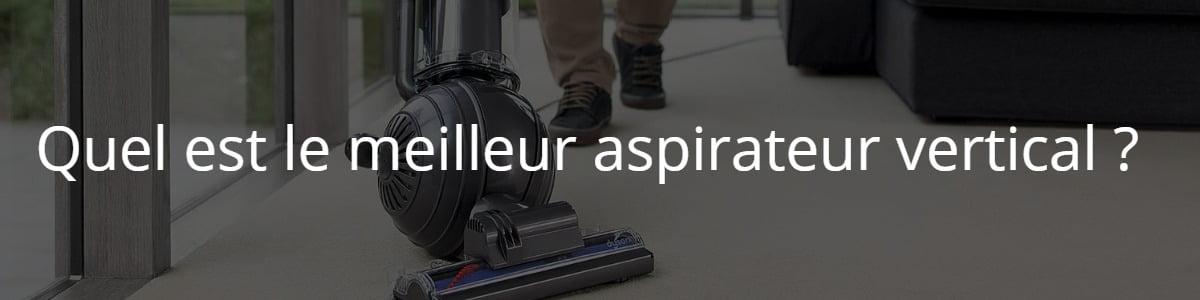 Quel est le meilleur aspirateur vertical ?