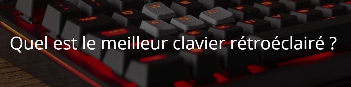 Quel est le meilleur clavier rétroéclairé ?