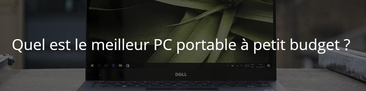 Quel est le meilleur PC portable à petit budget ?