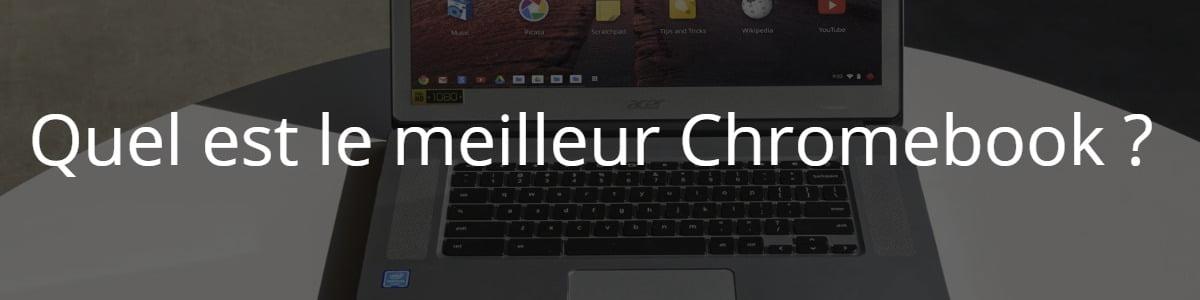 Quel est le meilleur Chromebook ?