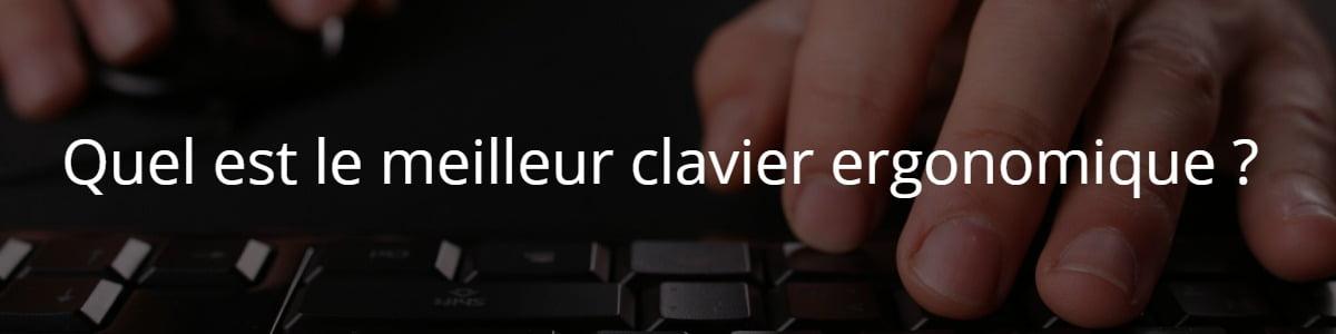 Quel est le meilleur clavier ergonomique ?