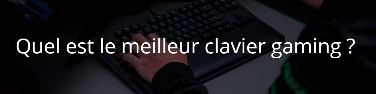 Quel est le meilleur clavier gaming ?