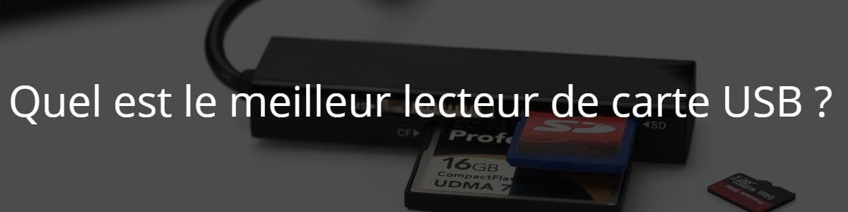 Quel est le meilleur lecteur de carte USB ?