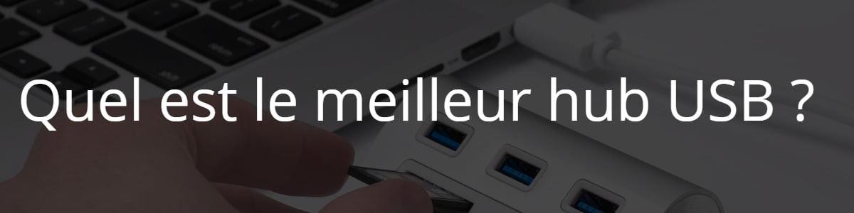 Quel est le meilleur hub USB ?