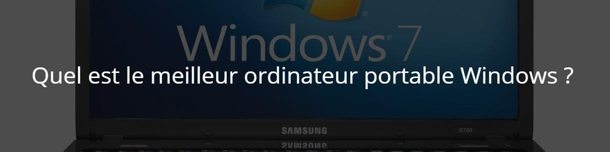 Quel est le meilleur ordinateur portable Windows ?