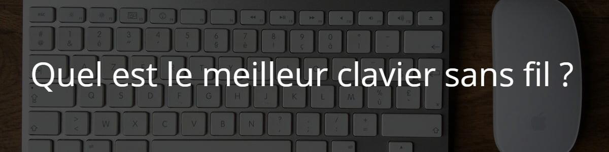 Quel est le meilleur clavier sans fil ?