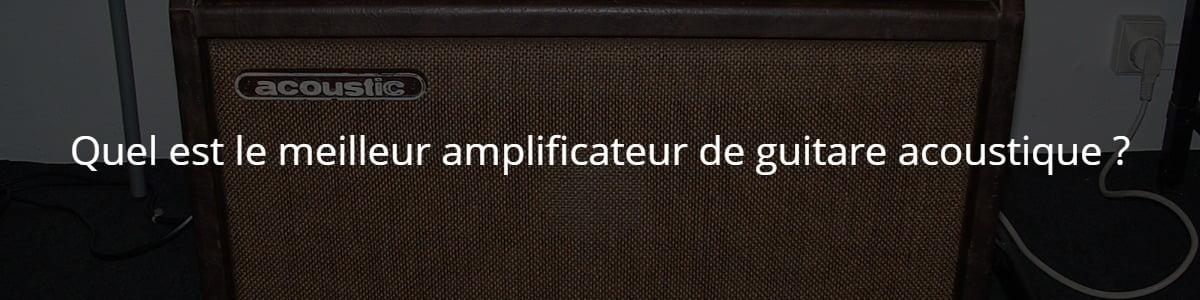 Quel est le meilleur amplificateur de guitare acoustique ?