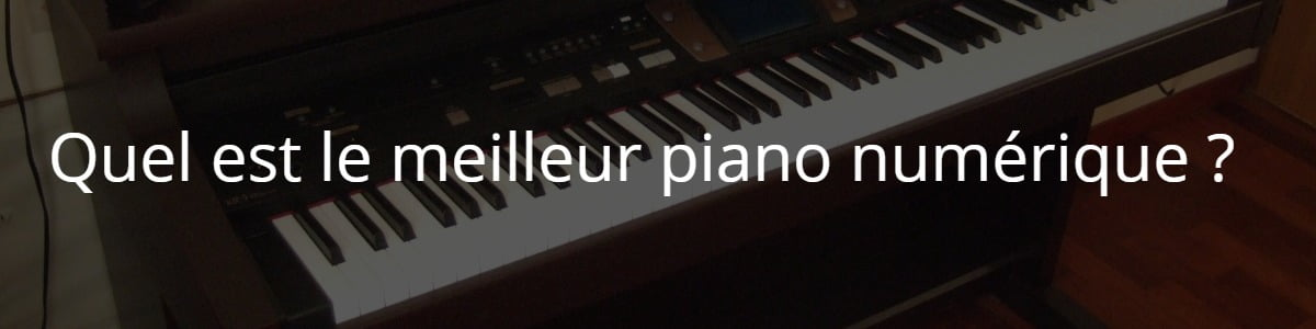 Quel est le meilleur piano numérique ?