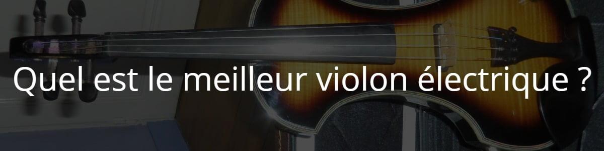 Quel est le meilleur violon électrique ?