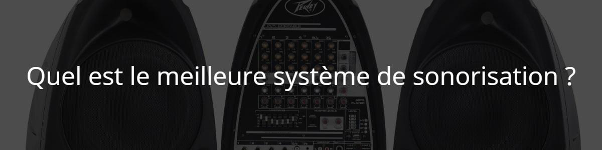 Quel est le meilleure système de sonorisation ?