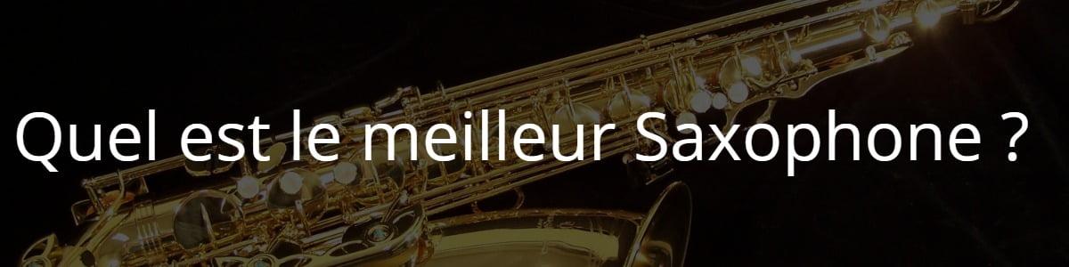 Quel est le meilleur Saxophone ?
