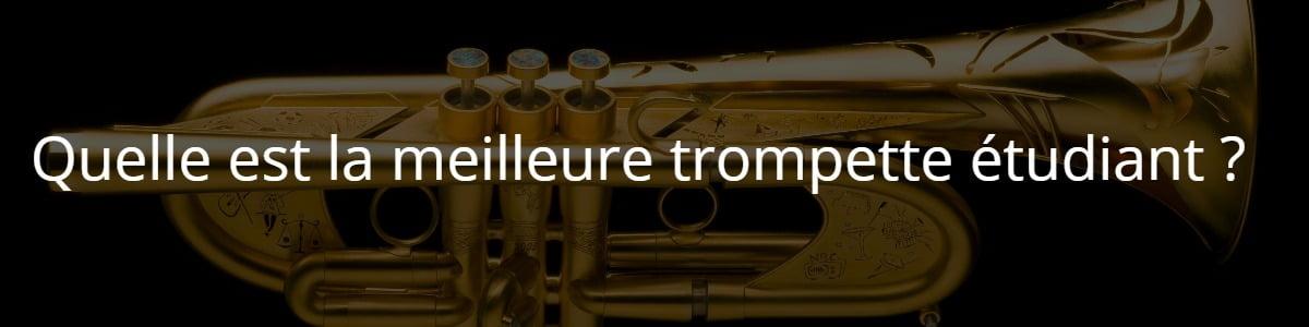 Quelle est la meilleure trompette étudiant ?