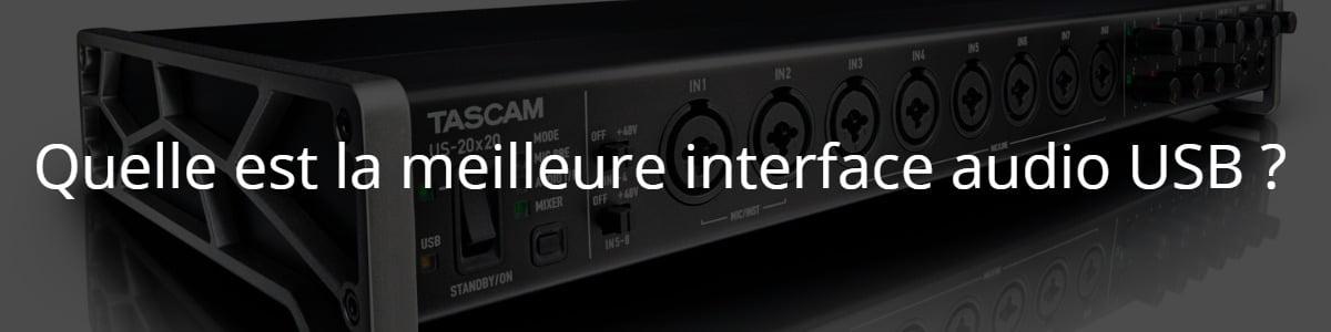 Quelle est la meilleure interface audio USB ?