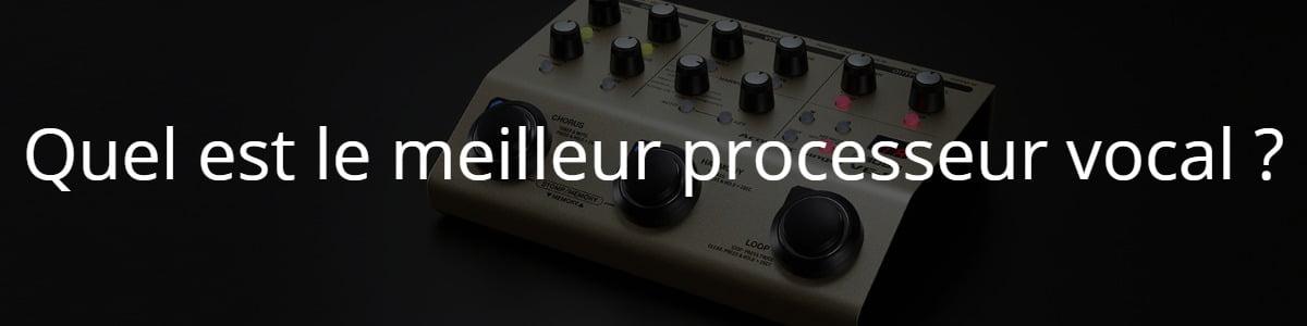 Quel est le meilleur processeur vocal ?