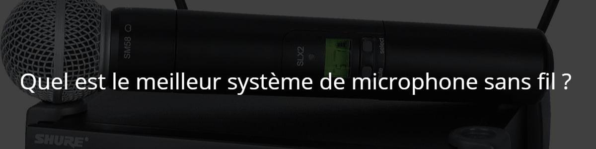 Quel est le meilleur système de microphone sans fil ?
