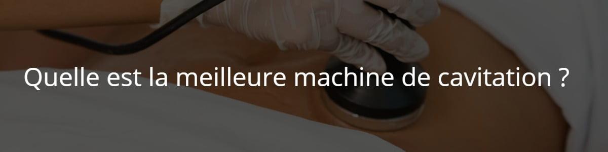 Quelle est la meilleure machine de cavitation ?