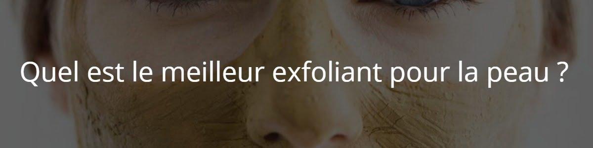 Quel est le meilleur exfoliant pour la peau ?