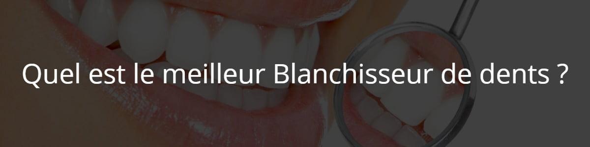 Quel est le meilleur Blanchisseur de dents ?