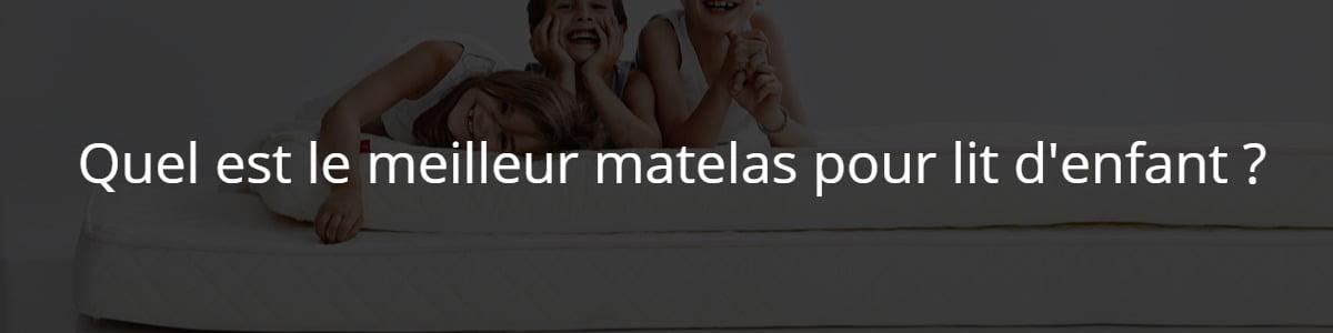 quel est le meilleur matelas pour lit d'enfant ?