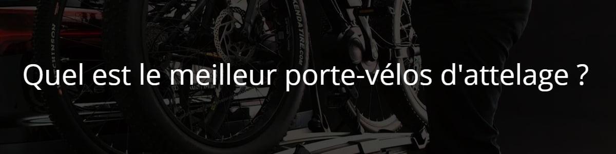 Quel est le meilleur porte-vélos d'attelage ?