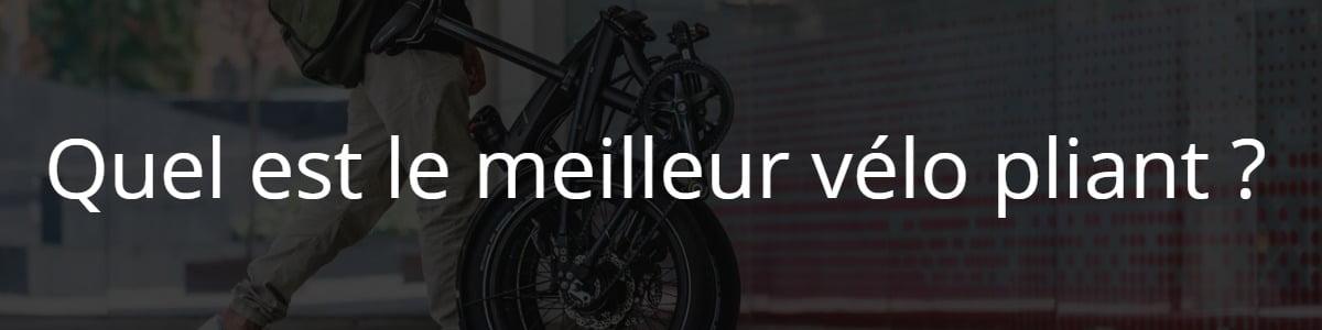Quel est le meilleur vélo pliant ?