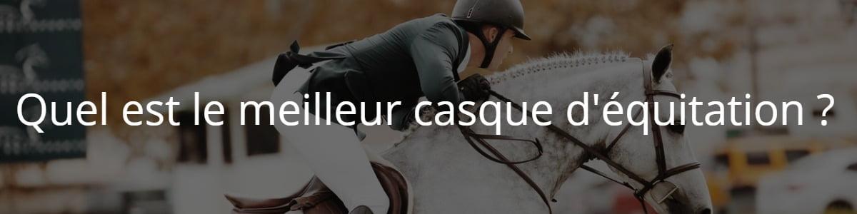 Quel est le meilleur casque d'équitation ?