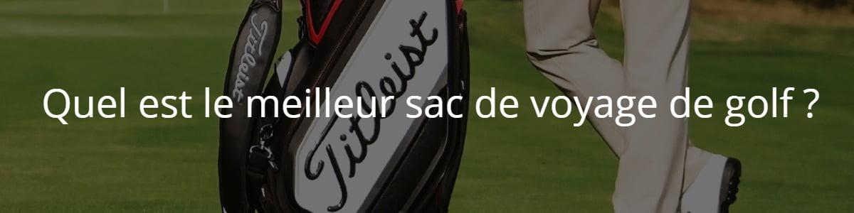 Quel est le meilleur sac de voyage de golf ?
