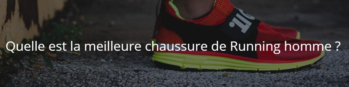 Quelle est la meilleure chaussure de Running homme ?