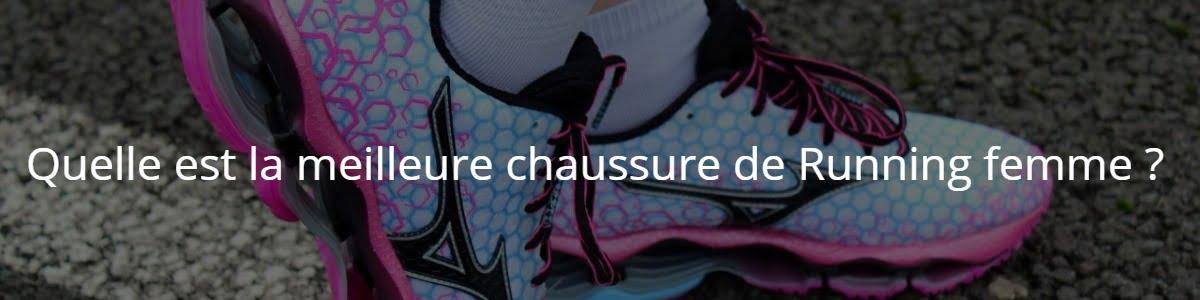Quelle est la meilleure chaussure de Running femme ?