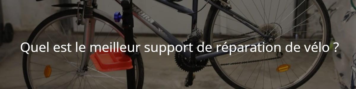 Quel est le meilleur support de réparation de vélo ?