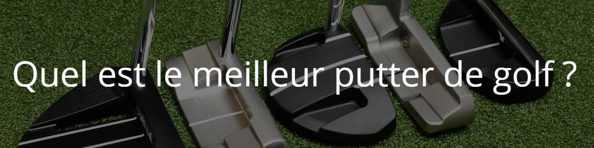 Quel est le meilleur putter de golf ?