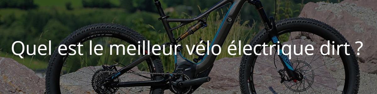 Quel est le meilleur vélo électrique dirt ?