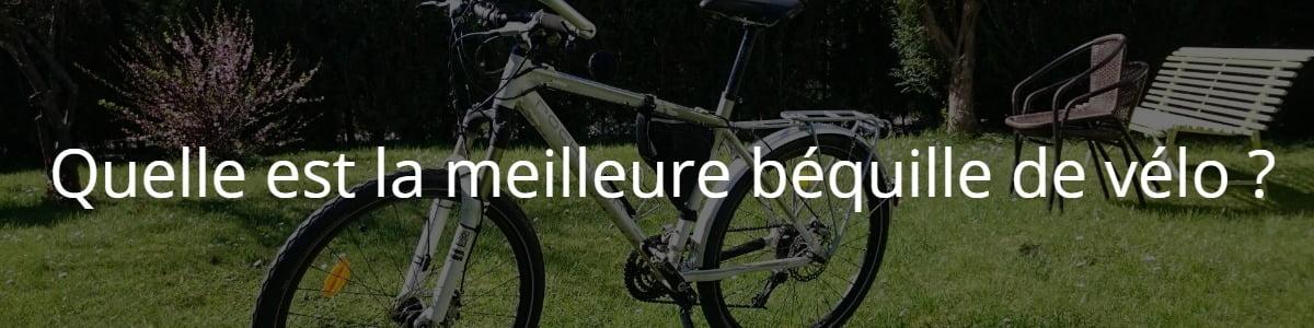 Quelle est la meilleure béquille de vélo ?