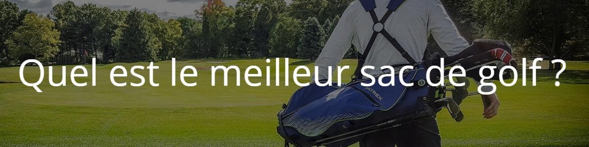 Quel est le meilleur sac de golf ?