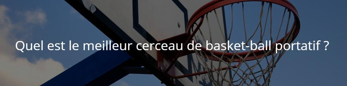 Quel est le meilleur cerceau de basket-ball portatif ?