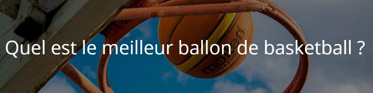 Quel est le meilleur ballon de basketball ?