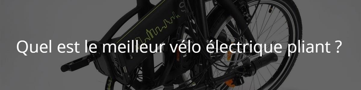 Quel est le meilleur vélo électrique pliant ?