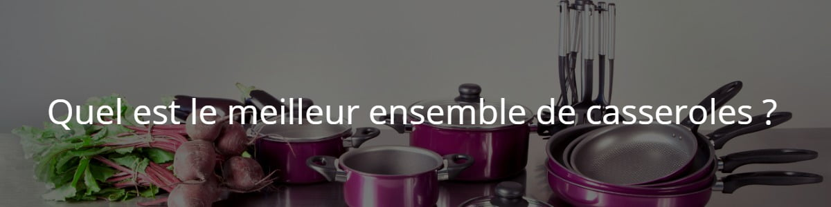 ensemble de casseroles