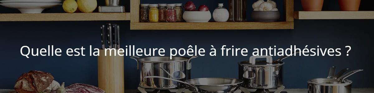 Quelle est la meilleure poêle à frire antiadhésives ?
