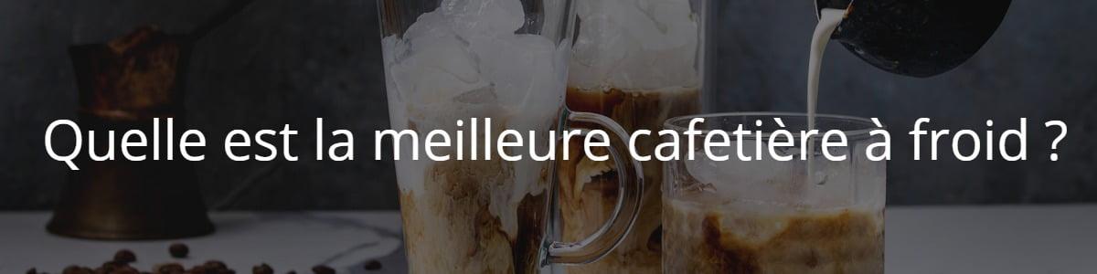 cafetière à froid