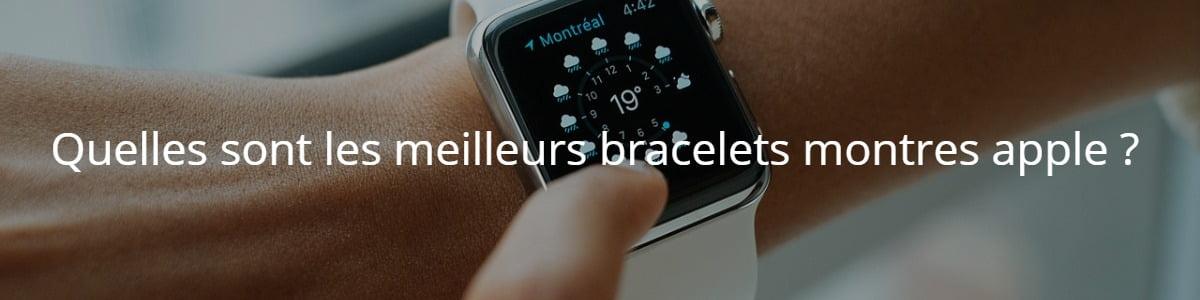 Quelles sont les meilleurs bracelets montres apple ?