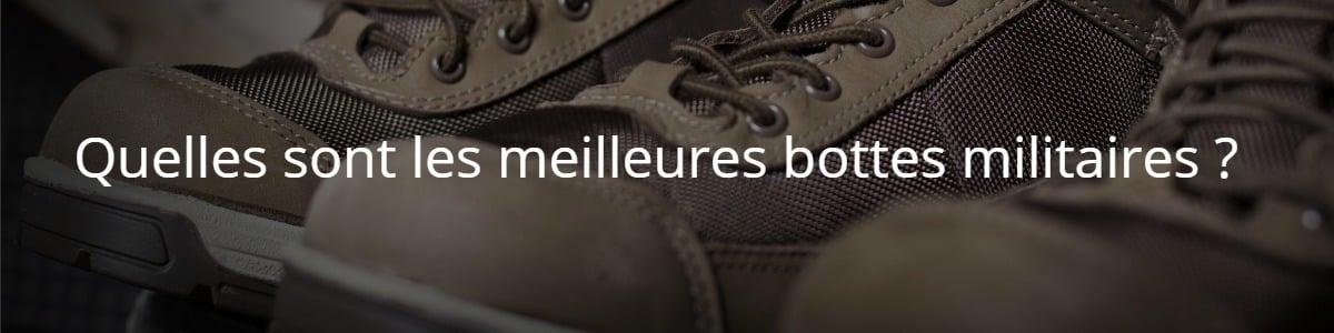 Quelles sont les meilleures bottes militaires ?
