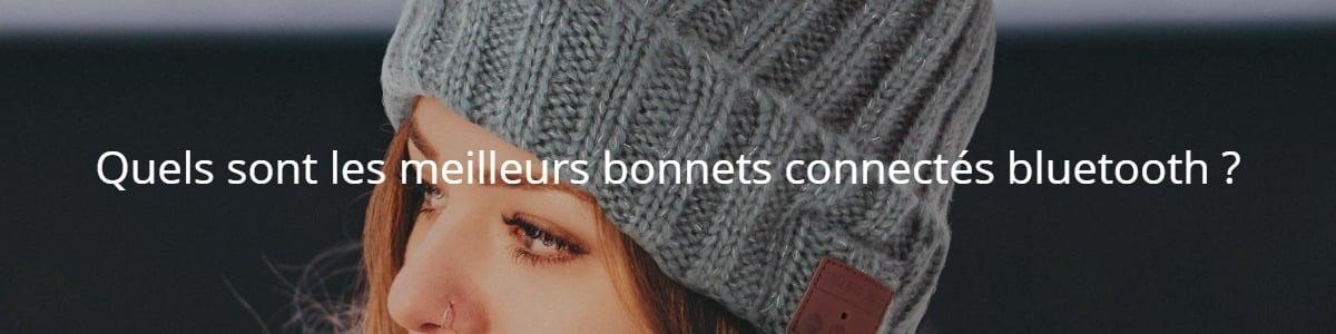 Quels sont les meilleurs bonnets connectés bluetooth ?