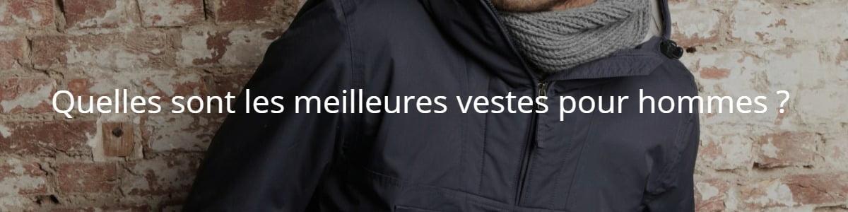 Quelles sont les meilleures vestes pour hommes ?