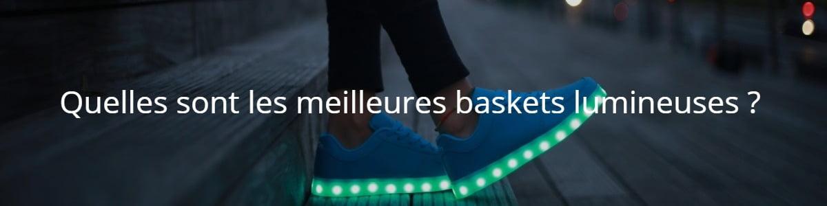 quelles sont les meilleures baskets lumineuses