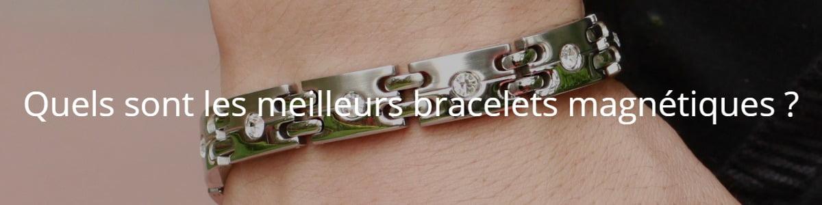 Quels sont les meilleurs bracelets magnétiques